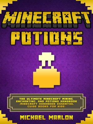 Minecraft--Minecraft Potions Handbook--The Ultimate Minecraft Mining ...