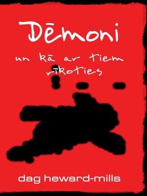 cover image of Dēmoni un kā ar tiem rīkoties