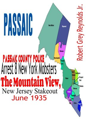 cover image of Passaic County Police Arrest 8 New York Mobsters the Mountain View, New Jersey Stakeout June 1935