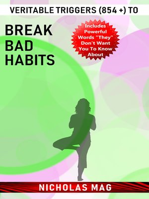cover image of Veritable Triggers (854 +) to Break Bad Habits