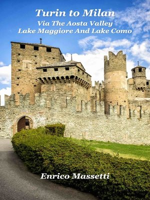 cover image of Turin to Milan, via the Aosta Valley, Lake Maggiore and Lake Como