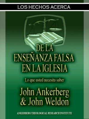 cover image of Los Hechos Acerca De La Enseñanza Falsa En La Iglesia