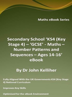 cover image of Secondary School 'KS4 (Key Stage 4) – 'GCSE'--Maths – Number Patterns and Sequences – Ages 14-16' eBook