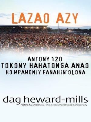 cover image of Lazao Azy (Antony 120 tokony hahatonga anao ho mpamonjy fanahin'olona)