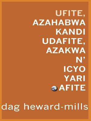 cover image of Ufite, Azahabwa Kandi Udafite, Azakwa N' Icyo Yari Afite.