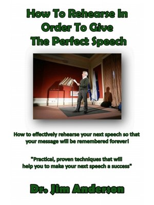 cover image of How to Rehearse In Order to Give the Perfect Speech