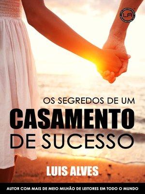 cover image of Os Segredos De Um Casamento De Sucesso