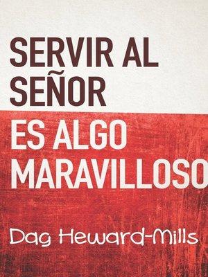 cover image of Servir Al Señor Es Algo Maravilloso