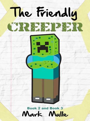 cover image of The Friendly Creeper Diaries, Book 2 and Book 3