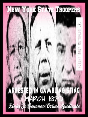 cover image of New York State Troopers Arrested In Gambling Sting March 1970 Links to Genovese Crime Syndicate