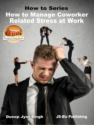 cover image of How to Manage Coworker Related Stress At Work
