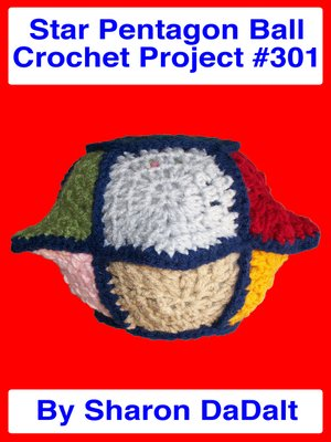 cover image of Star Pentagon Ball Crochet Project #301