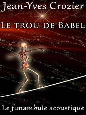 cover image of Le Trou De Babel