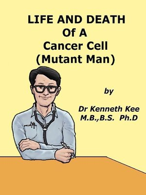 cover image of Life and Death of a Cancer Cell (Mutant Man)