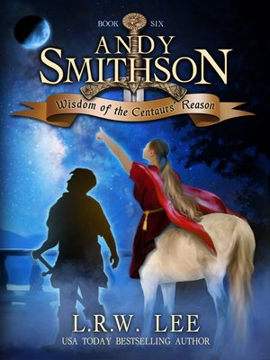 cover image of Wisdom of the Centaurs' Reason (Andy Smithson Book Six)