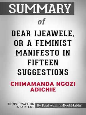 cover image of Summary of Dear Ijeawele, or a Feminist Manifesto in Fifteen Suggestions by Chimamanda Ngozi Adichie / Conversation Starters