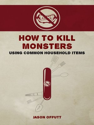 cover image of How to Kill Monsters Using Common Household Items