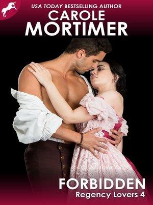 cover image of Forbidden (Regency Lovers 4)