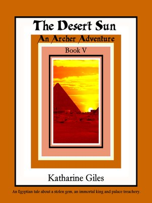 cover image of The Desert Sun, an Archer Adventure, Book 5
