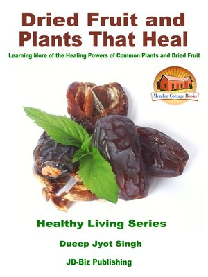 cover image of Dried Fruit and Plants That Heal