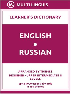 cover image of English-Russian Learner's Dictionary (Arranged by Themes, Beginner--Upper Intermediate II Levels)