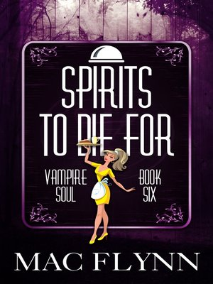 cover image of Spirits to Die For (Vampire Soul, Book Six)