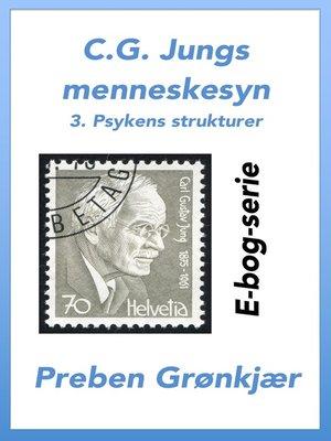 cover image of C.G. Jungs menneskesyn. 3. Psykens strukturer