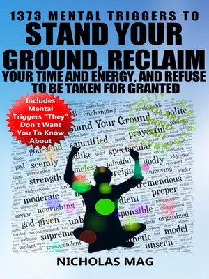 cover image of 1373 Mental Triggers to Stand Your Ground, Reclaim Your Time and Energy, and Refuse to Be Taken For Granted