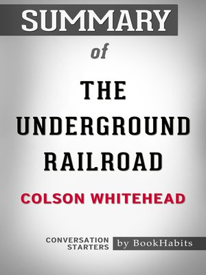 cover image of Summary of the Underground Railroad by Colson Whitehead / Conversation Starters