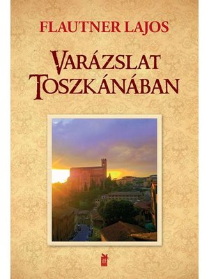 cover image of Varázslatos Toszkana