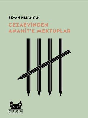 cover image of Cezaevinden Anahit'e Mektuplar