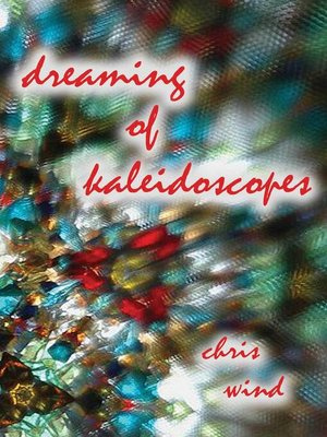cover image of Dreaming of Kaleidoscopes