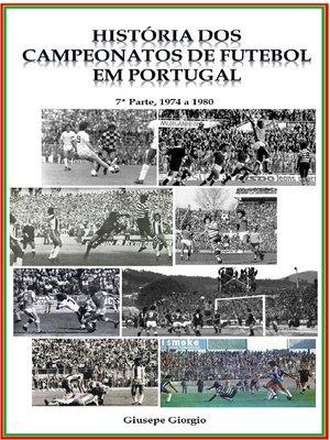 cover image of História dos Campeonatos de Futebol em Portugal, 1974 a 1980