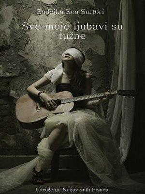 cover image of Sve moje ljubavi su tužne