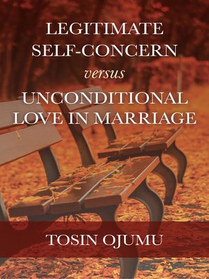 cover image of Legitimate Self-Concern Versus Unconditional Love In Marriage
