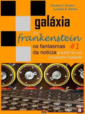 cover image of Galáxia de Frankenstein #1