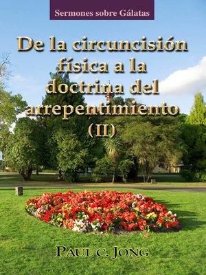 cover image of sermones sobre Gálatas--De la circuncisión física a la doctrina del arrepentimiento ( II )