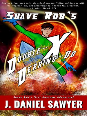 cover image of Suave Rob's Double-X Derring Do
