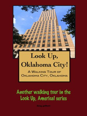 cover image of Look Up, Oklahoma City! a Walking Tour of Oklahoma City, Oklahoma