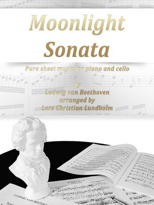 cover image of Moonlight Sonata Pure sheet music for piano and cello by Ludwig van Beethoven arranged by Lars Christian Lundholm