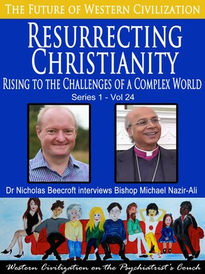 cover image of Resurrecting Christianity-Rising to the Challenges of a Complex World (The Future of Western Civilization Series 1)
