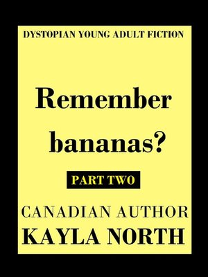 "cover image of ""Remember Bananas?"" Part Two"
