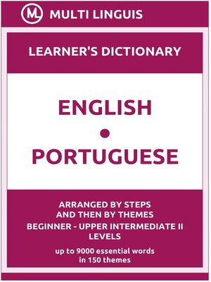 cover image of English-Portuguese Learner's Dictionary (Arranged by Steps and Then by Themes, Beginner--Upper Intermediate II Levels)