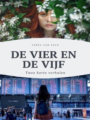 cover image of De vier en de vijf; twee verhalen