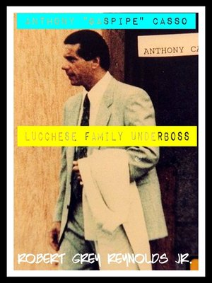 """cover image of Anthony """"Gaspipe"""" Casso Lucchese Family Underboss"""