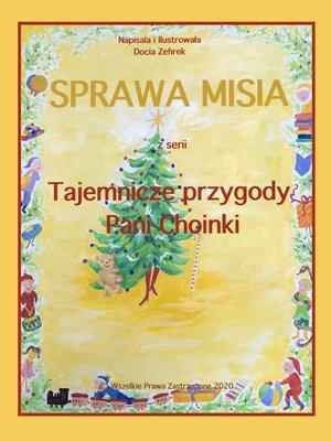 cover image of Sprawa Misia z serii Tajemnicze Przygody Pani Choinki
