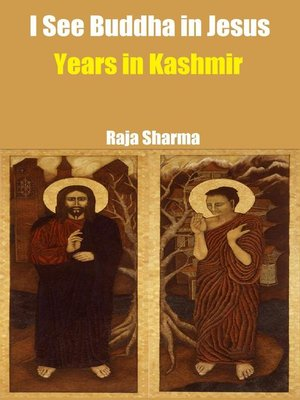cover image of I See Buddha in Jesus-Years in Kashmir