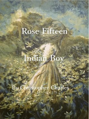 cover image of Rose Fifteen Indian Boy