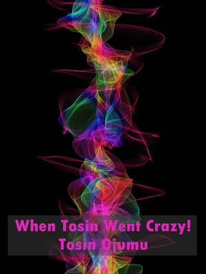cover image of When Tosin Went Crazy!