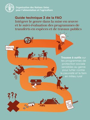 cover image of Intégrer le genre dans la mise en oeuvre et le suivi-évaluation des programmes de transferts en espèces et de travaux publics